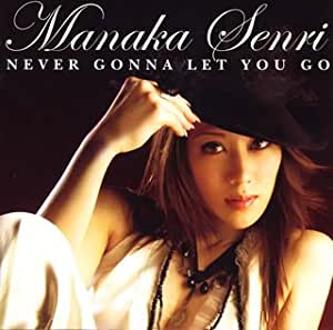 NEVER GONNA LET YOU GO(DVD付)