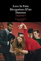 Love In Vain - Divagations D'un Danseur