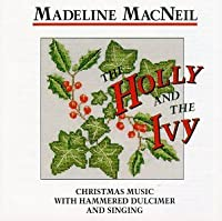The Holly And The Ivy: Christmas Music With Hammered Dulcimer And Singing