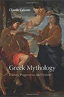 Greek Mythology: Poetics, Pragmatics And Fiction