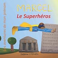Marcel le Superhéros: Les aventures de mon prénom