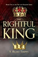 The Rightful King (Fire and Shadow)