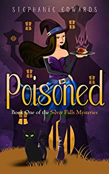 Poisoned: Book 1 in the Silver Falls Cozy Mystery Series by [Edwards , Stephanie ]