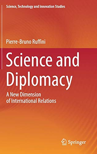 Download Science and Diplomacy: A New Dimension of International Relations (Science, Technology and Innovation Studies) 3319551035