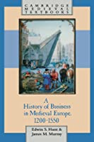 A History of Business in Medieval Europe, 1200-1550 (Cambridge Medieval Textbooks)