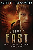 Colony East (The Toucan Trilogy)