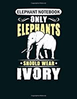 Elephant Notebook: only elephants should wear ivory african bush  College Ruled - 50 sheets, 100 pages - 8.5 x 11 inches