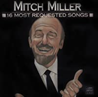 16 Most Requested Songs by Mitch Miller (2008-02-01)