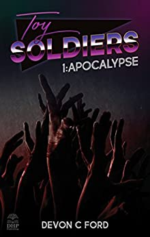 Toy Soldiers 1: Apocalypse by [Ford, Devon C.]