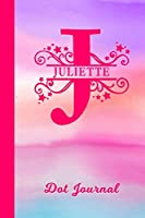 Juliette Dot Journal: Personalized Custom First Name Personal Dotted Bullet Grid Writing Diary | Cute Pink & Purple Watercolor Cover | Daily Journaling for Journalists & Writers for Note Taking | Write about your Life Experiences & Interests