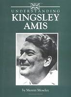 Understanding Kingsley Amis (Understanding Contemporary British Literature)