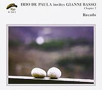 Irio de Paula Inivites Gianni Basso Chapter 2: Recado