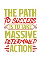 The Path To Success is to take massive determined action: 6x9 120 pages quad ruled | Your personal Diary