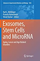 Exosomes, Stem Cells and MicroRNA: Aging, Cancer and Age Related Disorders (Advances in Experimental Medicine and Biology)