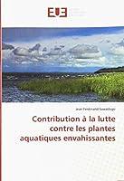 Contribution à la lutte contre les plantes aquatiques envahissantes