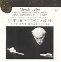 Mendelssohn: Midsummer  / Berlioz: Romeo (Arturo Toscanini Collection, Vol. 70)