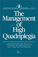 The Management of High Quadriplegia (Comprehensive Neurologic Rehabilitation)
