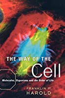 The Way of the Cell: Molecules, Organisms and the Order of Life