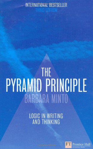 The Pyramid Principle: Logic in Writing and Thinking (Financial Times Series)の詳細を見る