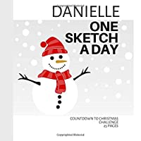 Danielle: Personalized countdown to Christmas sketchbook with name: One sketch a day for 25 days challenge