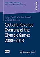 Cost and Revenue Overruns of the Olympic Games 2000–2018 (Event- und Impaktforschung)