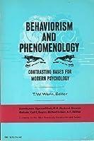Behaviorism and Phenomenology (Phoenix Books)