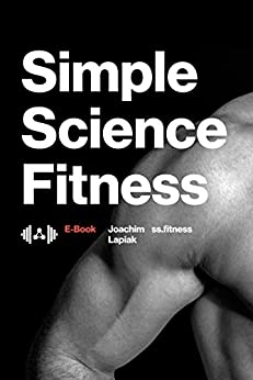 Simple Science Fitness: The E-Book by [Lapiak, Joachim]