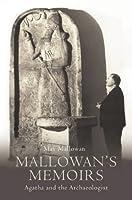 Mallowan's Memoirs: Agatha and the Archaelogist