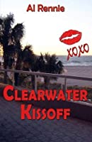 Clearwater Kissoff (Clearwater Series) (Volume 6) [並行輸入品]