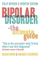 Bipolar Disorder: The Ultimate Guide (Revised Edition)