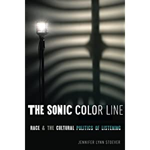 The Sonic Color Line: Race and the Cultural Politics of Listening (Postmillennial Pop)