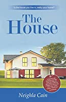 The House: Is the house you live in, really your home?