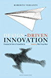 Design Driven Innovation: Changing the Rules of Competition by Radically Innovating What Things Mean (English Edition)