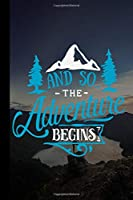 "And so the Adventure begins: Great Hiking Gift, Hiking Gifts,Trail Log Book, Hiker's Journal, 6"" x 9"" Travel Size Hiking Planer"