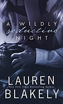 A Wildly Seductive Night: (Seductive Nights: Julia & Clay Book 3.5) by [Blakely, Lauren]