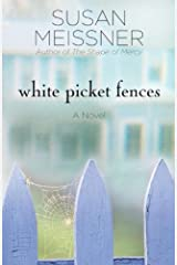 White Picket Fences: A Novel Kindle Edition