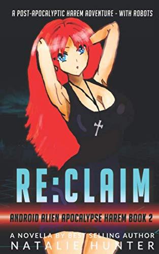 RE:CLAIM (Android Alien Apocalypse Harem)