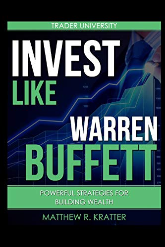 Download Invest Like Warren Buffett: Powerful Strategies for Building Wealth 1520677995