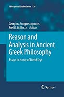 Reason and Analysis in Ancient Greek Philosophy: Essays in Honor of David Keyt (Philosophical Studies Series)