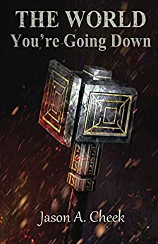 You're Going Down (The World Book 3) by [Cheek, Jason]