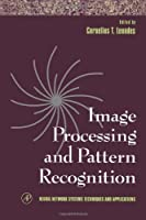 Image Processing and Pattern Recognition, Volume 5 (Neural Network Systems Techniques and Applications)