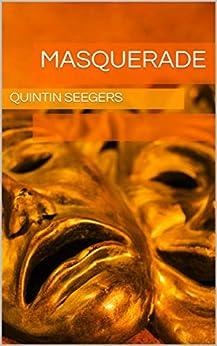 [Seegers, Quintin]のMasquerade (English Edition)
