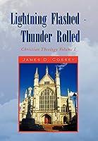 Lightning Flashed: Thunder Rolled