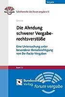 Die Ahndung schwerer Vergaberechtsverstoesse: Eine Untersuchung unter besonderer Beruecksichtigung von De-Facto-Vergaben