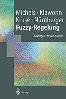 """Fuzzy-Regelung: """"Grundlagen, Entwurf, Analyse"""" (Springer-Lehrbuch)"""
