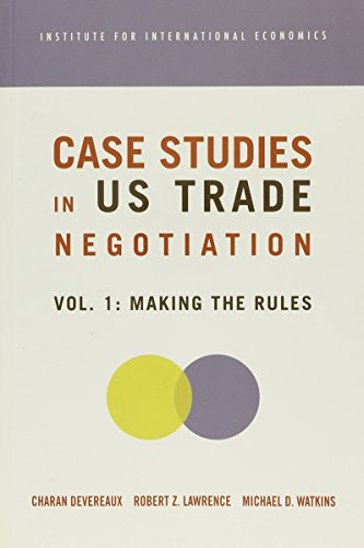 Download Case Studies in Us Trade Negotiation: Making the Rules 0881323624