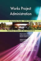 Works Project Administration A Complete Guide - 2020 Edition