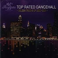 Reggae Masterpiece Presents: Top Rated Dancehall: Golden Tracks Of 2000-2009