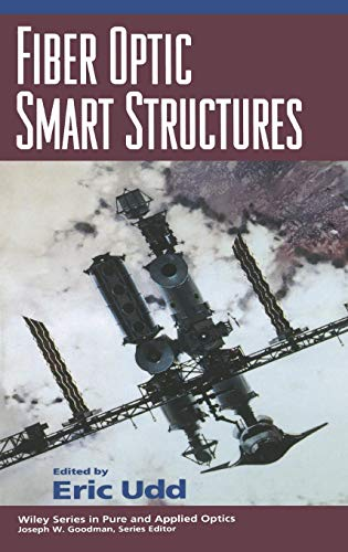 Download Fiber Optic Smart Structures (Wiley Series in Pure and Applied Optics) 0471554480