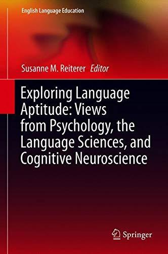 2018-09-20 Exploring Language Aptitude: Views from Psychology, the Language Sciences, and Cognitive Neuroscience (English Langu